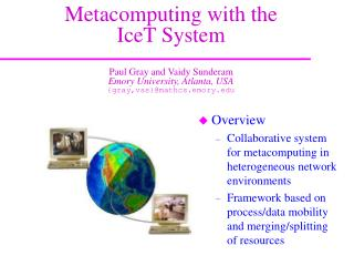 Overview Collaborative system for metacomputing in heterogeneous network environments