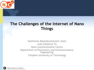 The Challenges of the Internet of Nano Things