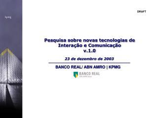 Pesquisa sobre novas tecnologias de  Interação e Comunicação v.1.0