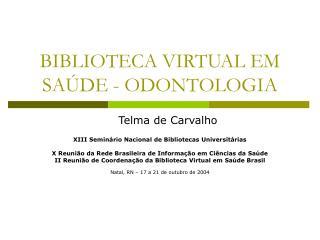BIBLIOTECA VIRTUAL EM SA�DE - ODONTOLOGIA