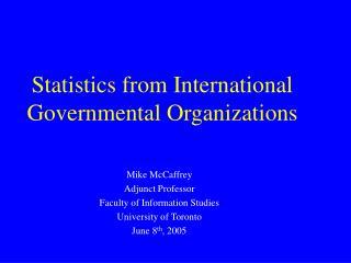 Statistics from International Governmental Organizations