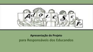 Apresentação do Projeto para Responsáveis dos Educandos