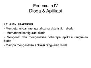 Pertemuan IV Dioda & Aplikasi