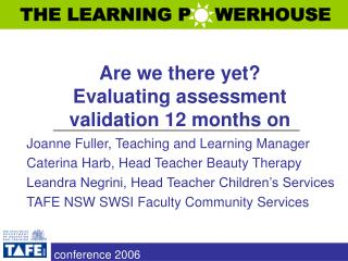 Are we there yet?  Evaluating assessment validation 12 months on