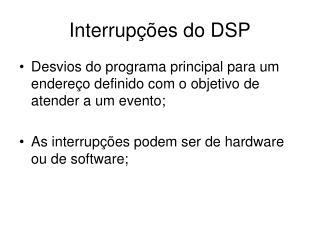 Interrupções do DSP