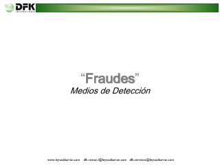 """"""" Fraudes """" Medios de Detección"""