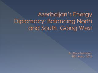 Two stages in Azerbaijan in terms of Energy Diplomacy