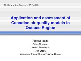 Application and assessment of Canadian air quality models in Quebec Region