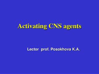 Activating CNS agents