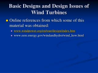 Basic Designs and Design Issues of Wind Turbines