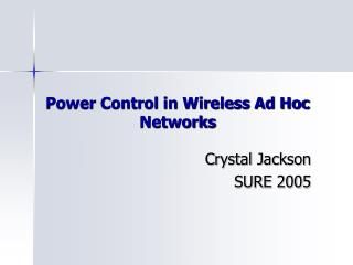 Power Control in Wireless Ad Hoc Networks