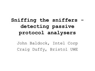 Sniffing the sniffers - detecting passive protocol analysers