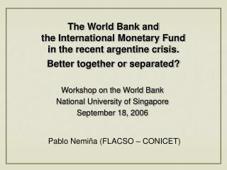 Workshop on the World Bank National University of Singapore September 18, 2006