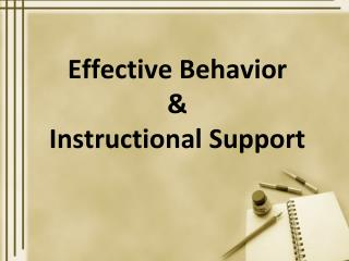 Effective Behavior  &  Instructional Support