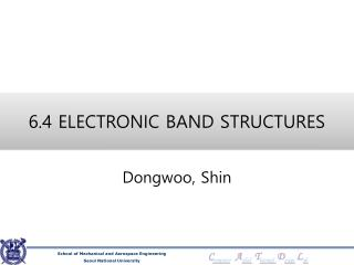 6.4 ELECTRONIC BAND STRUCTURES