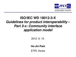 2012. 9. 10. Ho-Jin Park ETRI , Korea