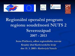 Regionální operační program regionu soudržnosti NUTS 2 Severozápad  2007 - 2013