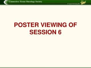 POSTER VIEWING OF SESSION 6
