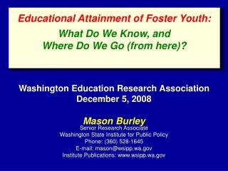 Mason Burley Senior Research Associate Washington State Institute for Public Policy