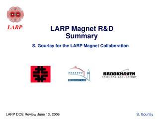 LARP Magnet R&D Summary