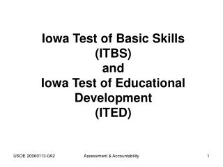 Iowa Test of Basic Skills  (ITBS) and Iowa Test of Educational Development  (ITED)