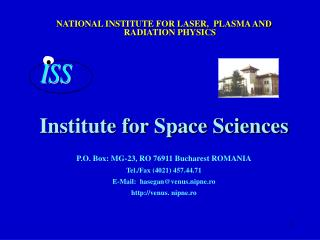 NATIONAL INSTITUTE FOR LASER,  PLASMA AND RADIATION PHYSICS Institute for Space Sciences