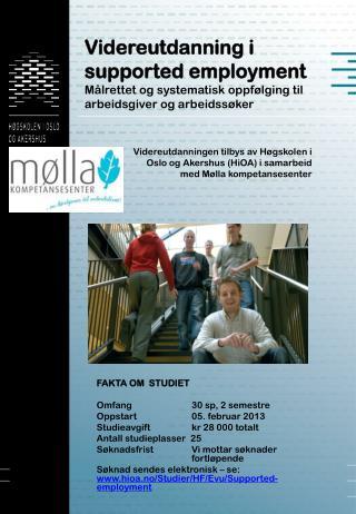 Videreutdanningen tilbys av Høgskolen i  Oslo og Akershus (HiOA) i samarbeid