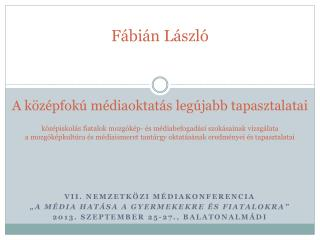 """VII. Nemzetközi Médiakonferencia """"A média hatása a gyermekekre és fiatalokra"""""""