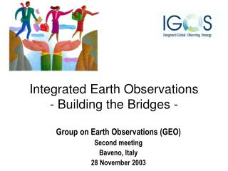 Integrated Earth Observations - Building the Bridges -