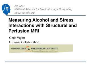 Measuring Alcohol and Stress Interactions with Structural and Perfusion MRI