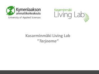 """Kasarminmäki  Living Lab """" Tarjoama"""""""
