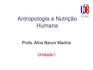 Antropologia e Nutrição Humana