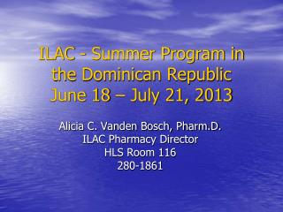 ILAC - Summer Program in the Dominican Republic June 18 – July 21, 2013