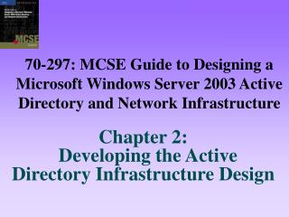 Chapter 2:   Developing the Active Directory Infrastructure Design