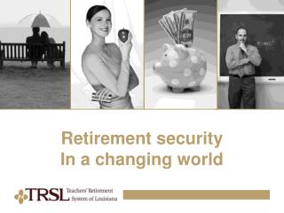 Retirement security In a changing world