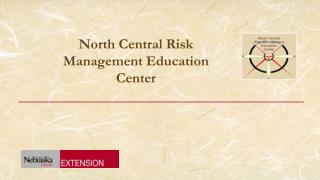 North Central Risk Management Education Center