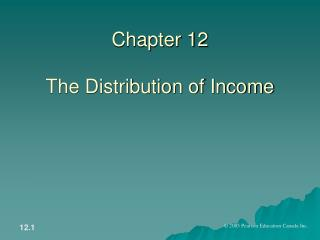 Chapter 12 The Distribution of Income