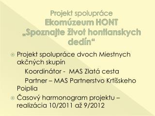 "Projekt spolupráce  Ekomúzeum  HONT  ""Spoznajte život hontianskych dedín"""