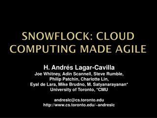 Snowflock: Cloud computing made agile