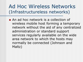 Ad Hoc Wireless Networks  (Infrastructureless networks)