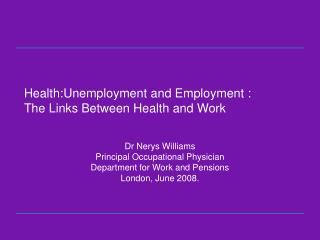Health:Unemployment and Employment : The Links Between Health and Work