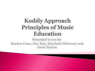 Kod á ly Approach Principles of Music Education