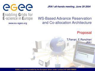 WS-Based Advance Reservation  and Co-allocation Architecture Proposal T.Ferrari, E.Ronchieri JRA1