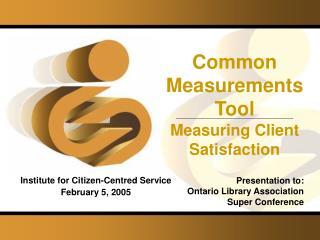 Common Measurements Tool  Measuring Client Satisfaction