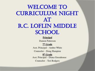 Welcome to  Curriculum Night  at  R.C. Loflin Middle School