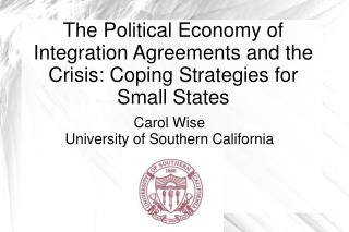 The Political Economy of Integration Agreements and the Crisis: Coping Strategies for Small States
