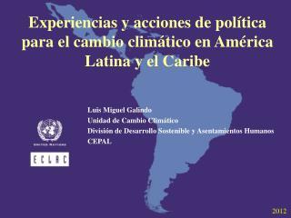Experiencias y acciones de pol�tica para el cambio clim�tico en Am�rica Latina y el Caribe