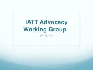 IATT Advocacy Working Group