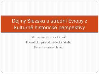 Dějiny Slezska a střední Evropy z kulturně historické perspektivy