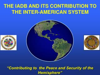 """Contributing to  the Peace and Security of the Hemisphere"""